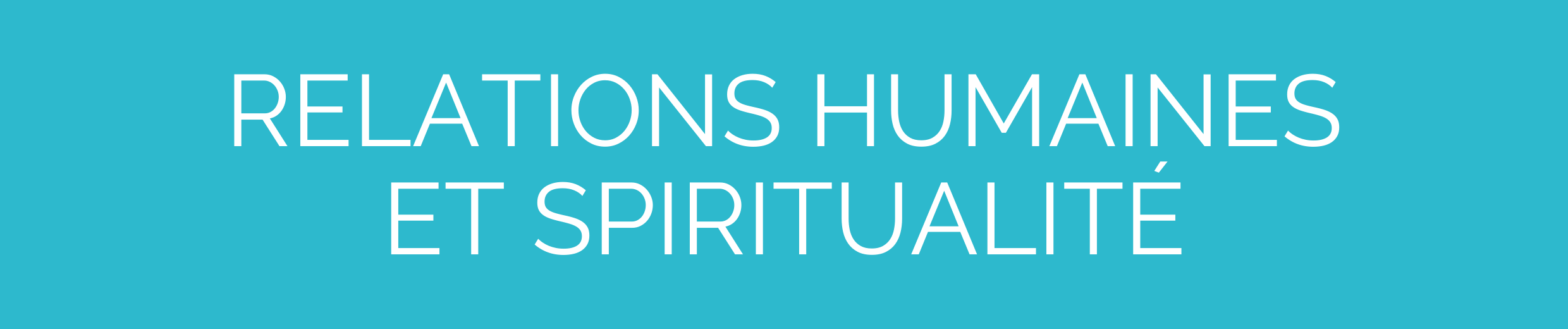 Relations humaines et spiritualité